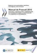 Manual de Frascati 2015 Guía para la recopilación y presentación de información sobre la investigación y el desarrollo experimental