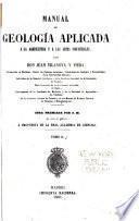 Manual de geología aplicada a la agricultura y a las artes industriales: y Atlas