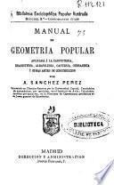 Manual de geometría popular aplicada a la carpintería, ebanistería, albañilería, cantería, cerrajería y otras artes de construcción