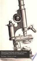 Manual de histología normal y de técnica micrográfica para uso de estudiantes