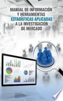 Manual de información y herramientas estadísticas aplicadas a la investigación de mercado