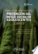 Manual de intervención: prevención del riesgo suicida en adolescentes. CIPRÉS
