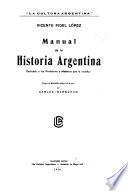 Manual de la historia argentina ...