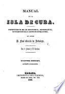 Manual de la Isla de Cuba ... Con 5 planos ... Segunda edicion ... aumentida