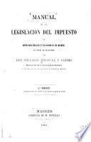 Manual de la legislacion del impuesto de derechos reales y trasmision de bienes en forma de diccionario