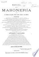 Manual de la masonería ó sea El tejador de los ritos antiguo escocés, francés y de adopción