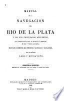 Manual de la navegación del Rio de la Plata y de sus principales atluentes