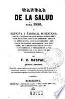 Manual de la salud para 1850, ó, Medicina y farmacia domésticas
