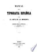 Manual de la tipografia española ó sea el arte de la imprenta