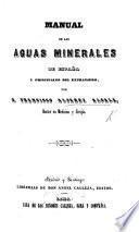 Manual de las aguas minerales de España y principales del extranjero