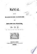 Manual de los Masones Libres del Rio de la Plata, etc