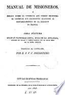 Manual de misioneros, ó, Ensayo sobre la conducta que pueden proponerse observar los sacerdotes llamados al restablecimiento de la religion en Francia