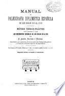 Manual de paleografia diplomatica espanola de los siglos XII al XVII