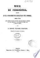 Manual de pedagógica basado en el conocimiento fisiológico del hombre ...