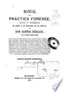 Manual de práctica forense, civil y criminal de España y sus provincias de las Antillas