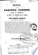 Manual de práctica forense civil y criminal de España y sus provincias de las Antillas