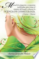 Manual de preguntas y respuestas justificadas para tomar el examen del board y obtener la licencia de cosmetología.