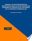 Manual de procedimientos didácticos para la evaluación del desarrollo estético de los niños en la infancia preescolar