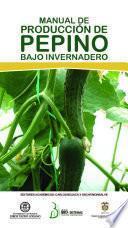 Manual de producción de pepino bajo invernadero