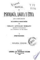 Manual de psicología, lógica y ética para su estudio elemental en los Institutos de Segunda Enseñanza