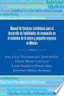 Manual de técnicas sistémicas para el desarrollo de habilidades de innovación en el individuo de la micro y pequeña empresa en México