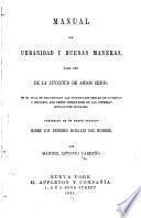 Manual de urbanidad y buenas maneras para uso de la juventud de ambos sexos...