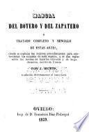 Manual del botero y del zapatero; ó, Tratado completo de estes artes...