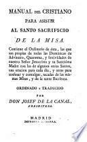 Manual del cristiano para asistir al Santo Sacrificio de la Misa...
