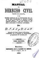 Manual del Derecho Civil vigente en Cataluña: (398 p.)