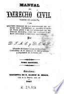 Manual del derecho civil vigente en Cataluña ó sea Resumen ordenado de las disposiciones del derecho real posteriores al decreto llamado de Nueva Planta ...