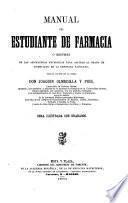 Manual del estudiante de farmacia; ó Resúmen de las asignaturas necesarias para aspirar al grado de licenciado en la referida facultad