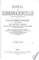 Manual del gobernadorcillo en el ejercicio de sus atribuciones judiciales y escriturarias
