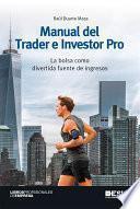 Manual del Trader e Investor Pro. La bolsa como divertida fuente de ingresos
