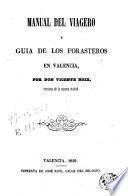 Manual del viagero y guia de los forasteros en Valencia