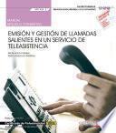 Manual. Emisión y gestión de llamadas salientes en un servicio de teleasistencia (MF1424_2). Gestión de llamadas de teleasistencia (SSCG0111). Certificados de profesionalidad