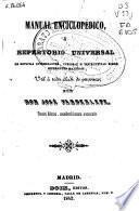 Manual enciclopédico ó Repertorio universal de noticias interesantes, curiosas e instructivas sobre diferentes materias