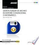 Manual. Gestión auxiliar de archivo en soporte convencional o informático (UF0513: Transversal). Certificados de profesionalidad