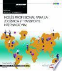 Manual. Inglés profesional para la logística y transporte internacional (Transversal: MF1006_2).