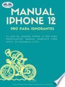 Manual IPhone 12 Pro Para Ignorantes