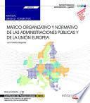 Manual. Marco organizativo y normativo (UF0522). Certificados de profesionalidad. Asistencia documental y de gestión en despachos y oficinas (ADGG0308)