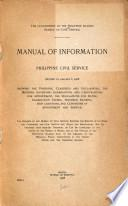 Manual of Information Relative to the Philippine Civil Service Showing the Positions, Classified and Unclassified, the Methods Governing Examinations, the Regulations for Rating Examination Papers, Specimen Examination Questions and Conditions of Appointment and Service ...