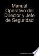 Manual Operativo del Director y Jefe de Seguridad