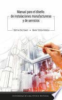 Manual para el diseño de instalaciones manufactureras y de servicios