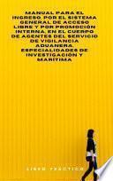 Manual para el ingreso, por el sistema general de acceso libre y por promoción interna, en el Cuerpo de Agentes del Servicio de Vigilancia Aduanera, especialidades de Investigación y Marítima