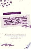 Manual para preparación a pruebas selectivas para el ingreso libre en el Cuerpo General Auxiliar de la Administración del Estado