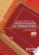 Manual práctico de investigación de Operaciones I. 4ta edición
