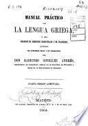 Manual práctico de lengua griega ó sea Colección de ejercicios gramaticales y de traducción
