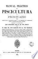 Manual práctico de piscicultura, ó, Pronturario para servir de guía al piscicultor en España, y a los empleados de la administración pública en nuestras aguas dulces y saladas