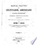 Manual practico del cultivador americano en forma de diccionario sobre agricultura