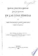 Manual práctico militar para los trabajos en las vías férreas